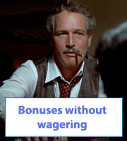 Bonuses without wagering
